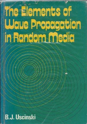 9780070666504: Elements of Wave Propagation in Random Media