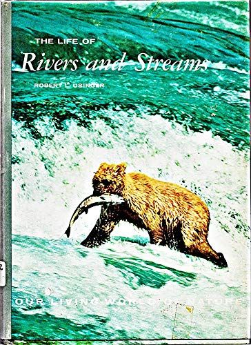 The Life of Rivers and Streams (Our living world of nature): Usinger, Robert L.