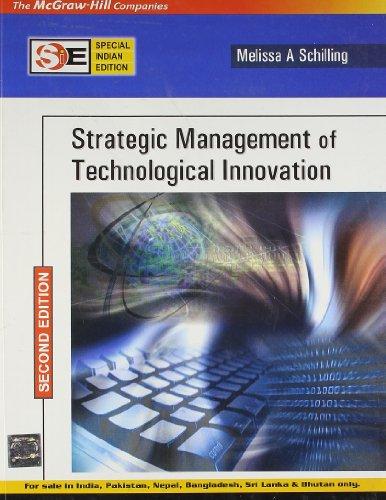 Strategic Management of Technological Innovation, Second Edition: Melissa SchIlling