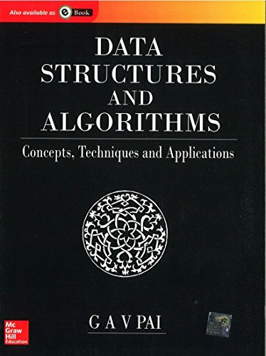 Data Structures and Algorithms: Concepts, Techniques and Applications: G.A.V. Pai
