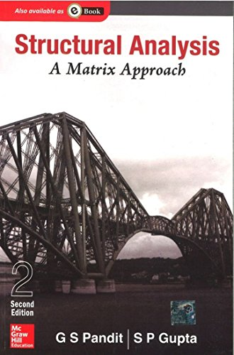 Structural Analysis: A Matrix Approach, (Second Edition): G.S. Pandit,S.P. Gupta