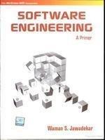 Software Engineering: A Primer: Waman S. Jawadekar