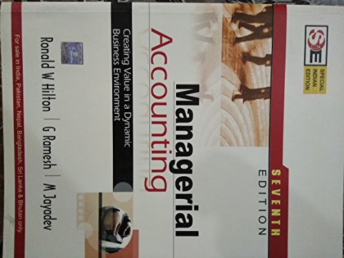 Managerial Accounting (Special Indian Edition): Ronald Hilton,G Ramesh,M