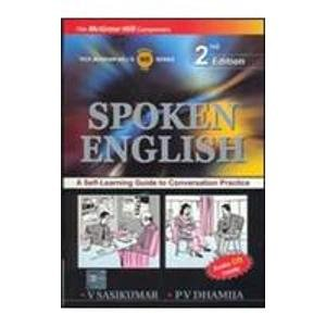 Spoken English: A Self-Learning Guide to Conversation Practice: V. Sasikumar