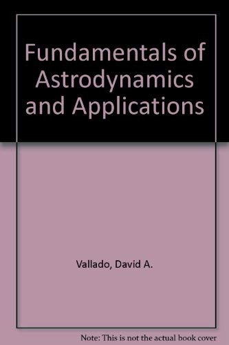 9780070668294: Fundamentals of Astrodynamics and Applications