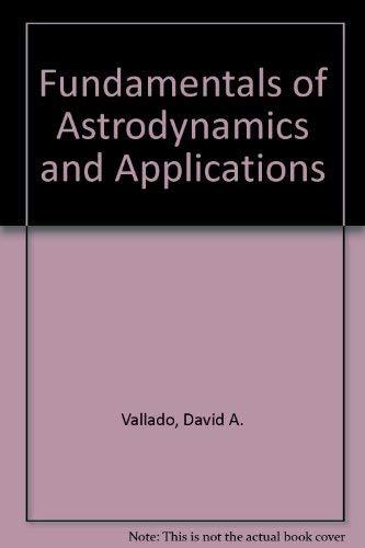 9780070668294: Fundamentals of Astrodynamics and Applications