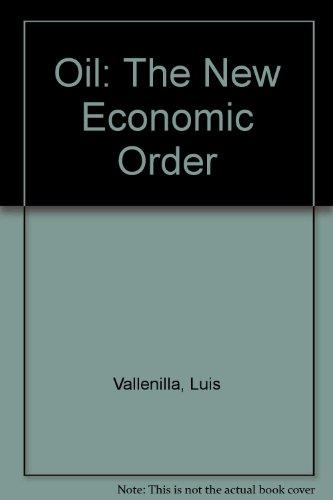 Oil: The New Economic Order: Luis Vallenilla