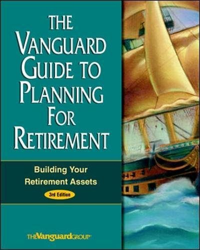 9780070668911: The Vanguard Guide to Planning for Retirement: Building Your Retirement Assets
