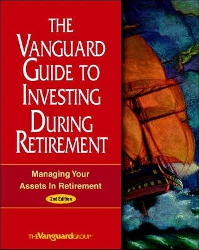 9780070668928: The Vanguard Guide to Investing During Retirement: Managing Your Assets in Retirement