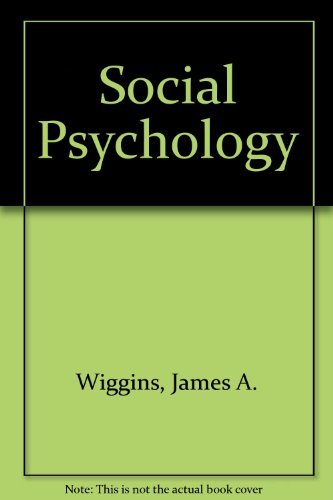 Social Psychology: James A Wiggins,