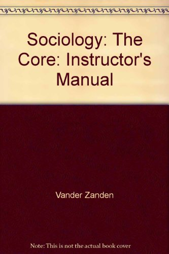 9780070669987: Sociology: The Core: Instructor's Manual
