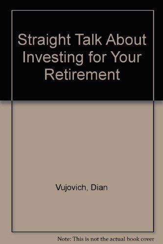 9780070670105: Straight Talk About Investing for Your Retirement