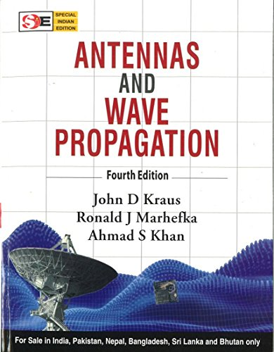 Antennas and Wave Propagation (Fourth Edition), (SIE): Ahmad S. Khan,John