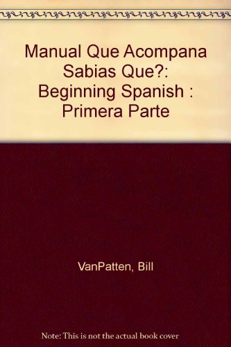 9780070672345: Manual Que Acompana Sabias Que?: Beginning Spanish : Primera Parte