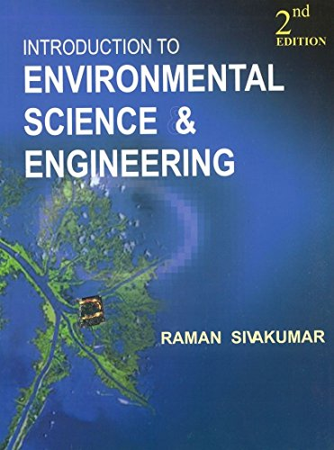 Introduction to Environmental Science and Engineering (second Edition): R. Sivakumar