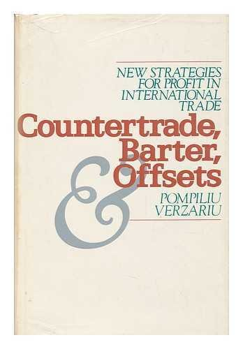 Countertrade, Barter, and Offsets: New Strategies for Profit in International Markets: Verzariu, ...