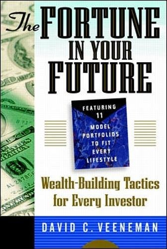 9780070673533: The Fortune in Your Future: Wealth-Building Tactics for Every Investor