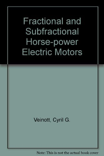 9780070673939: Fractional and Subfractional Horsepower Electric Motors: Available Types, Basic Operating Principles, Selection, and Maintenance
