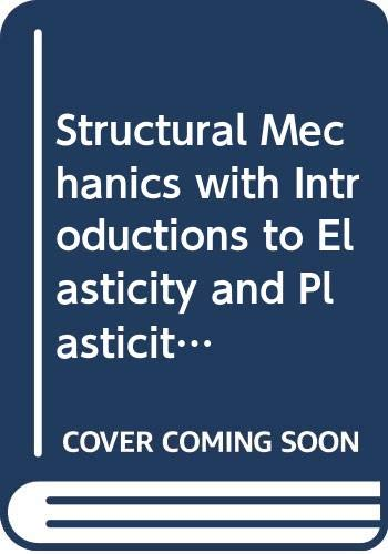 9780070673984: Structural Mechanics with Introductions to Elasticity and Plasticity