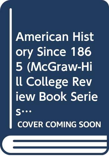 9780070674264: American History Since 1865 (Mcgraw-Hill College Review Book Series)