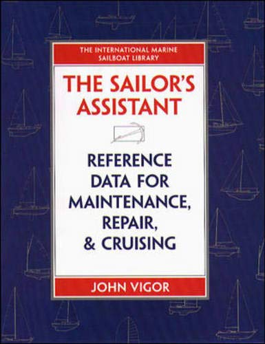 9780070674769: The Sailor's Assistant: Reference Data for Maintenance, Repair, and Cruising