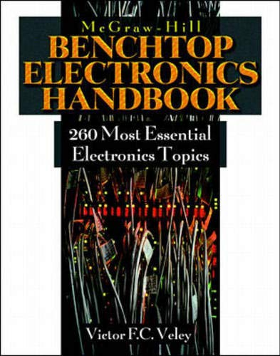9780070674967: McGraw-Hill Benchtop Electronics Handbook: 260 Most Essential Electronics Principles