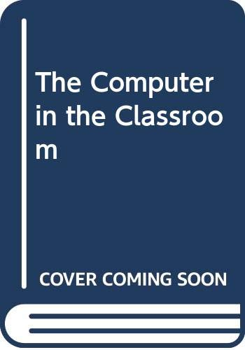 9780070675353: The Computer in the Classroom