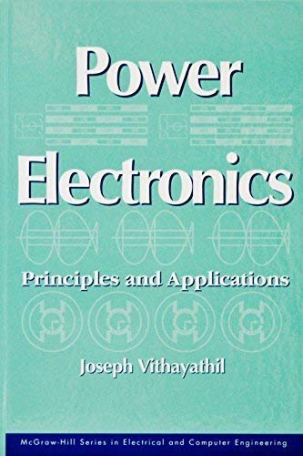 9780070675551: Power Electronics: Principles and Applications (MCGRAW HILL SERIES IN ELECTRICAL AND COMPUTER ENGINEERING)