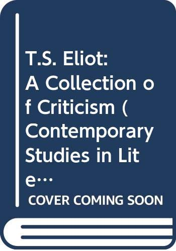 9780070676756: T.S. Eliot: A Collection of Criticism (Contemporary studies in literature)