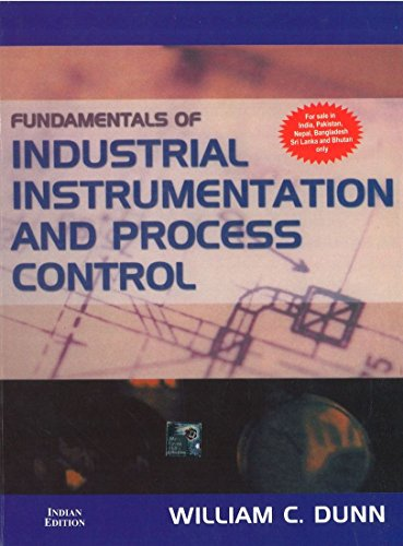 Fundamentals Of Industrial Instrumentation And Process Control: Dunn