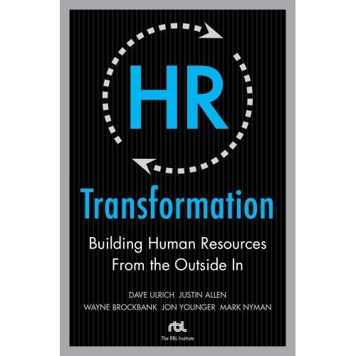 9780070677579: HR Transformation: Building Human Resources From the Outside In