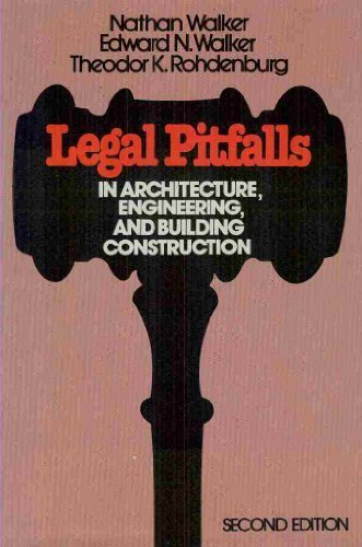 Legal pitfalls in architecture, engineering and building construction (with special forms)