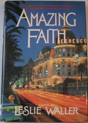 Amazing Faith: A Novel: Waller, Leslie