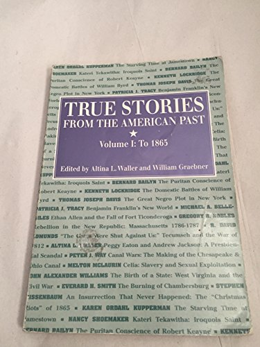 9780070679542: True Stories From The American Past (Vol. I, To 1865)