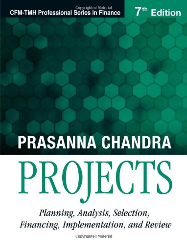 9780070680081: Projects, 7/e: Planning, Analysis, Selection, Financing, Implementation, and Review