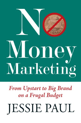 9780070680135: No Money Marketing: From Upstart to Big Brand on a Frugal Budget