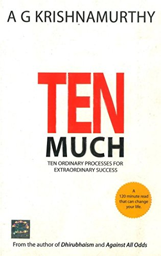 Ten Much: Ten Ordinary Processes for Extraordinary: A.G. Krishnamurthy