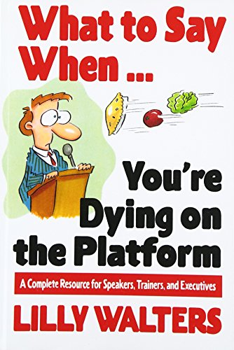 9780070680395: What to Say When. . .You're Dying on the Platform: A Complete Resource for Speakers, Trainers, and Executives