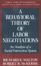 9780070680494: A Behavioral Theory of Labor Negotiations: an Analysis of a Social Interaction System