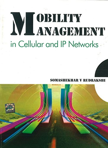 Mobility Management in Cellular and IP Networks: Somashekhar V Rudrakshi