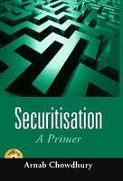 Securitisation: A Primer: Arnab Chowdhury