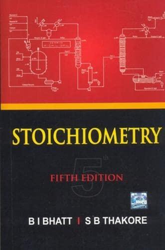 Stoichiometry (Fifth Edition): B.I. Bhatt,S.B. Thakore