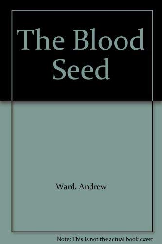 The Blood Seed: Andrew Ward