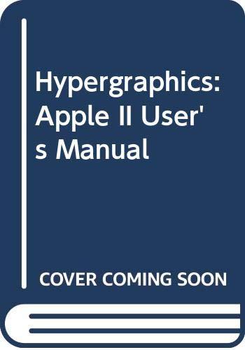Hypergraphics: Apple II User's Manual: Irby, Thomas C.