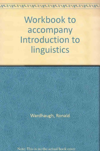 Workbook to accompany Introduction to linguistics (0070681511) by Wardhaugh, Ronald
