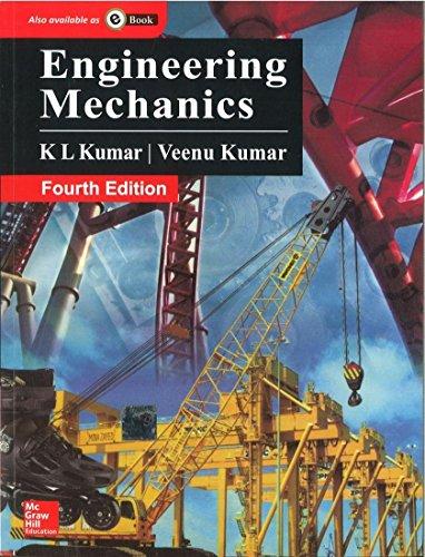 Engineering Mechanics (Fourth Edition): K.L. Kumar,Veenu Kumar