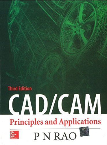 Cad/Cam: Principles And Applications, 3Rd Edn: Rao