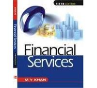 Financial Services, Fifth Edition: M.Y. Khan