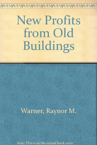 9780070683150: New Profits from Old Buildings: Private Enterprise Approaches to Making Preservation Pay