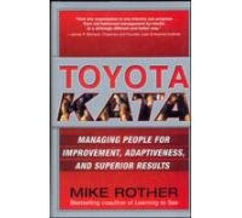 9780070683464: Toyota Kata : Managing People for Improvement, Adaptiveness and Superior Results